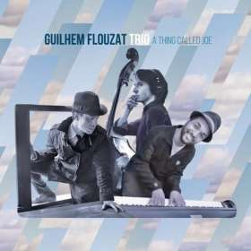 Guilhem Flouzat Trio: A Thing Called Joe, CD