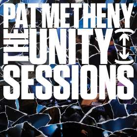Pat Metheny (geb. 1954): The Unity Sessions, 2 CDs
