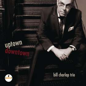 Bill Charlap (geb. 1966): Uptown, Downtown, CD