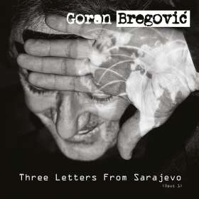 Goran Bregovic: Three Letters From Sarajevo, CD