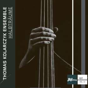 Thomas Kolarczyk: Halbträume (Jazz Thing Next Generation Vol.72), CD