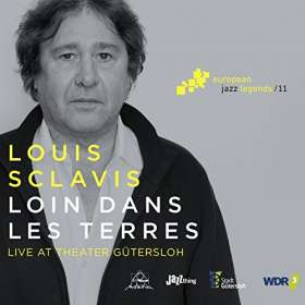 Louis Sclavis (geb. 1953): Loin Dans Les Terres (European Jazz Legends Vol.11), CD