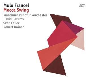 Mulo Francel (geb. 1967): Mocca Swing, 2 CDs