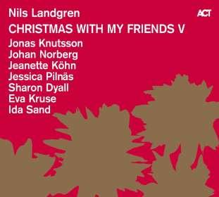 Nils Landgren (geb. 1956): Christmas With My Friends V, CD