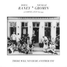 Raney, Doug / Gromin, Nicolai: There Will Never Be Another You, CD