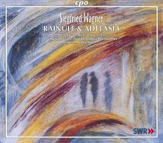 Siegfried Wagner: Rainulf und Adelasia, 3 CDs