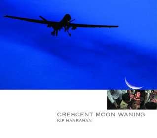 Kip Hanrahan (geb. 1954): Crescent Moon Waning, CD