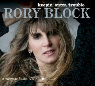 Rory Block: Keepin' Outta Trouble: A Tribute To Bukka White, CD