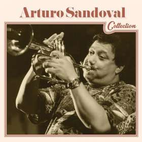Arturo Sandoval (geb. 1949): Collection, CD