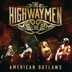 The Highwaymen: American Outlaws - Live, 3 CDs