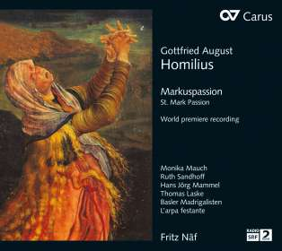 Gottfried Homilius (1714-1785): Markuspassion, 2 CDs