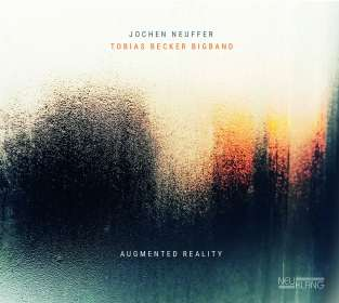 Jochen Neuffer & Tobias Becker Bigband: Augmented Reality, CD