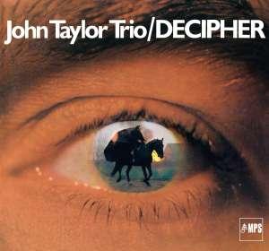 John Taylor (Piano) (1942-2015): Decipher (remastered), CD