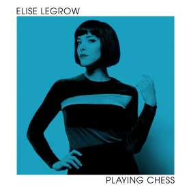 Elise LeGrow: Playing Chess, CD