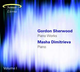 Gordon Sherwood (1929-2013): Klavierwerke Vol.1, CD