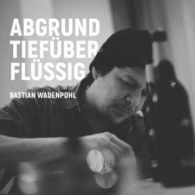 Bastian Wadenpohl: Abgrundtiefüberflüssig, CD