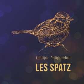 Katelijne Philips-Lebon: Les Spatz, CD