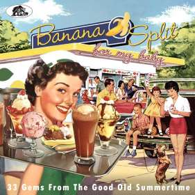 Banana Split For My Baby: 33 Gems From The Good Old Summertime, CD