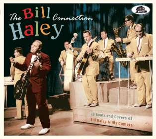 The Bill Haley Connection: 29 Roots and Covers of Bill Haley &d His Comets, CD