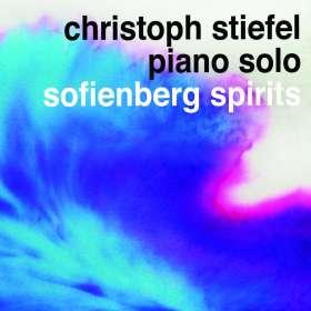 Christoph Stiefel (geb. 1961): Sofienberg Spirits, CD