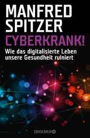 Manfred Spitzer: Cyberkrank, Buch