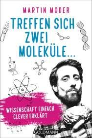 Martin Moder: Treffen sich zwei Moleküle ..., Buch
