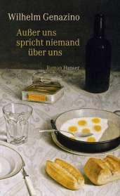 Wilhelm Genazino: Außer uns spricht niemand über uns, Buch