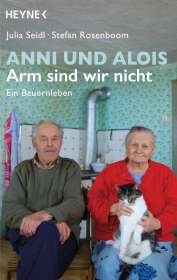 Julia Seidl: Anni und Alois - Arm sind wir nicht, Buch
