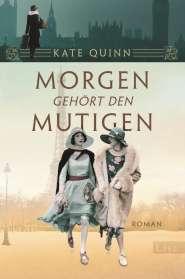 Kate Quinn: Morgen gehört den Mutigen, Buch