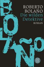 Roberto Bolaño: Die wilden Detektive, Buch