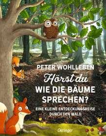 Peter Wohlleben: Hörst du, wie die Bäume sprechen? Eine kleine Entdeckungsreise durch den Wald, Buch