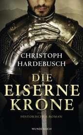 Christoph Hardebusch: Die eiserne Krone, Buch