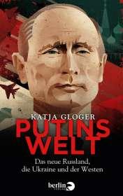 Katja Gloger: Putins Welt, Buch