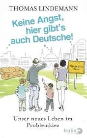 Thomas Lindemann: Keine Angst, hier gibt's auch Deutsche!, Buch