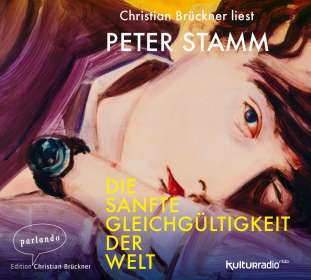 Peter Stamm: Die sanfte Gleichgültigkeit der Welt, 3 CDs