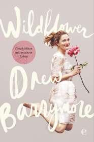 Drew Barrymore: Wildflower. Geschichten aus meinem Leben, Buch