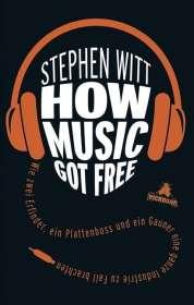 Stephen Witt: How Music Got Free, Buch