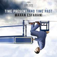 Mahan Esfahani - Time present and time past, CD