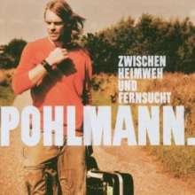 Pohlmann: Zwischen Heimweh und Fernsucht, CD