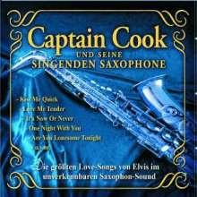 Captain Cook und seine singenden Saxophone: Die größten Love-Songs von Elvis im Saxophon-Sound, CD