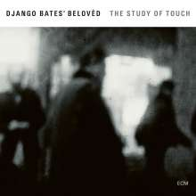 Django Bates (geb. 1960): The Study Of Touch, CD