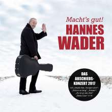 Hannes Wader: Macht's gut! - Das Abschiedskonzert 2017