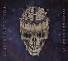 The Deadfreight Of Soul: Tortured Puppets, CD