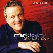 <b>Mark Lowry</b>: Life Gets Loud..., CD - 0617884602222