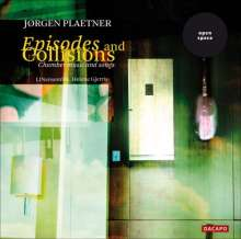 "Jorgen Plaetner (1930-2002): Kammermusik & Lieder ""Episodes and Collisions"", CD"