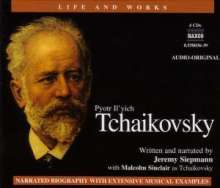 Peter Iljitsch Tschaikowsky (1840-1893): Life And Works (Siepman, 4 CDs