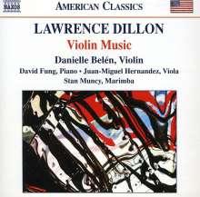 Lawrence Dillon (geb. 1959): Kammermusik für Violine, CD