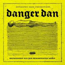 Danger Dan: Reflexionen aus dem beschönigten Leben (Black Vinyl)