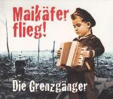 Die Grenzgänger: Maikäfer flieg! (Lieder aus dem Ersten Weltkrieg), CD