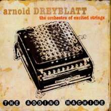 Arnold Dreyblatt: The Adding Machine, CD